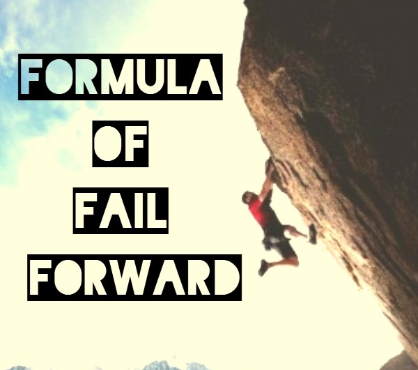 Formula Of FailForward…