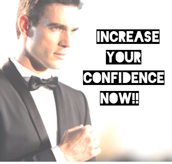 Increase your confidencenow!!